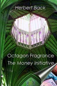 Octagon Fragrance: The Money Initiative