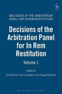 Decisions of the Arbitral Panel for In Rem Restitution