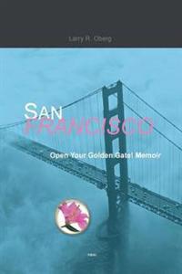 San Francisco, Open Your Golden Gate!