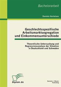 Geschlechtsspezifische Arbeitsmarktsegregation Und Einkommensunterschiede