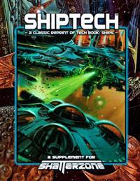 Shiptech (Classic Reprint of Tech Book: Ships): A Supplement for Shatterzone