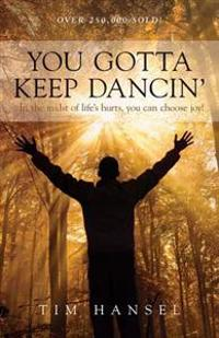 You Gotta Keep Dancin