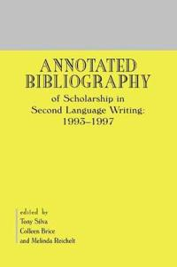 An Annotated Bibliography of Scholarship in Second Language Writing