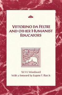Vittorino da Feltre and Other Humanist Educators