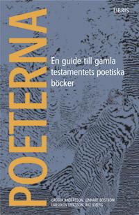 Poeterna : en guide till Gamla testamentets poetiska böcker