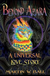 Beyond Azara: A Universal Love Story