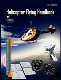 Helicopter Flying Handbook. FAA 8083-21a (2012 Revision)
