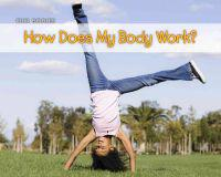 How Does My Body Work?
