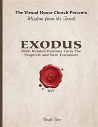 Wisdom from the Torah Book 2: Exodus: With Portions from the Prophets and New Testament