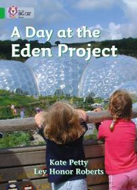 A Day at the Eden Project