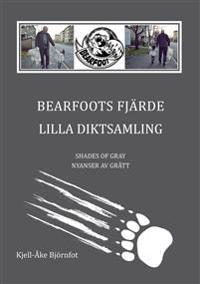 Bearfoots fjärde lilla diktsamling : shades of gray : nyanser av grått