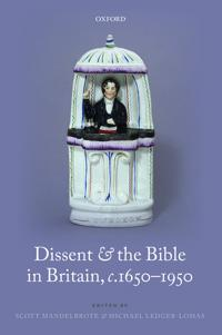 Dissent and the Bible in Britain, c.1650-1950