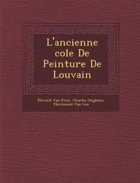 L'ancienne ¿cole De Peinture De Louvain