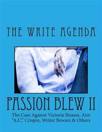 """Passion Blew II: The Case Against Victoria Strauss, Ann """"a.C."""" Crispin, Writer Beware & Others"""