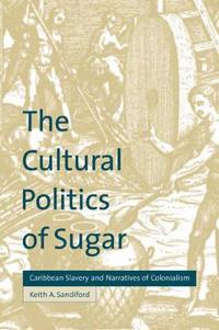 The Cultural Politics of Sugar