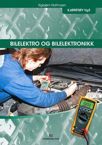 Bilelektro og bilelektronikk - Sigbjørn Holtmoen pdf epub