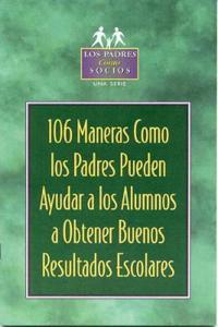 106 Maneras Como Los Padres Pueden Ayudar a Los Alumnos / 106 Ways Parents Can Help Students Achieve