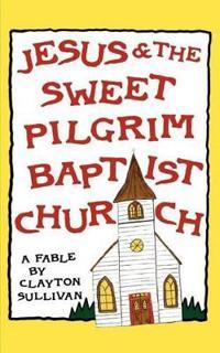 Jesus and the Sweet Pilgrim Baptist Church