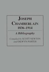 Joseph Chamberlain 1836-1914