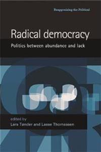 Radical Democracy: Politics Between Abundance and Lack