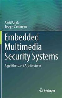 Embedded Multimedia Security Systems: Algorithms and Architectures