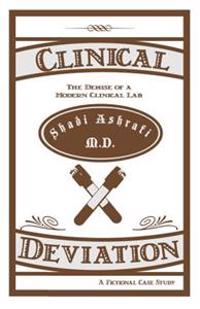 Clinical Deviation: The Demise of a Modern Clinical Lab. a Fictional Case Study