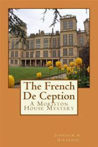 The French de Ception: A Moriston House Mystery