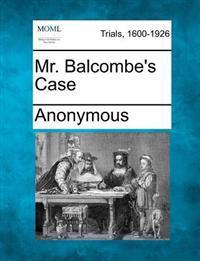 Mr. Balcombe's Case