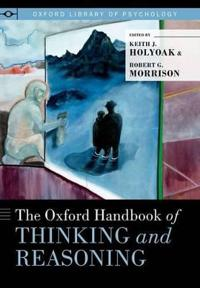The Oxford Handbook of Thinking and Reasoning