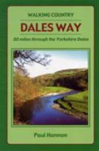 Dales Way: 80 Miles Through the Yorkshire Dales. Paul Hannon