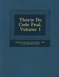 Th¿orie Du Code P¿nal, Volume 1