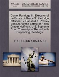Daniel Partridge III, Executor of the Estate of Grace S. Partridge, Petitioner, V. Hanserd K. Presley, Executor of the Estate of Helen Draper Hoffman. U.S. Supreme Court Transcript of Record with Supporting Pleadings