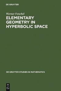 Elementary Geometry in Hyperbolic Space