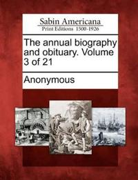 The Annual Biography and Obituary. Volume 3 of 21