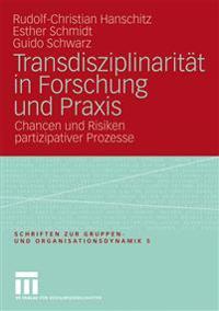 Transdisziplinarität in Furschung Und Praxis