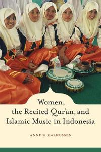 Women, the Recited Quran, and Islamic Music in Indonesia
