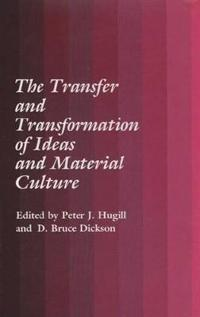 The Transfer and Transformation of Ideas and Material Culture