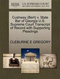 Cushway (Bert) V. State Bar of Georgia U.S. Supreme Court Transcript of Record with Supporting Pleadings
