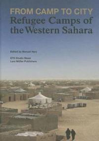 From Camp to City: Refugee Camps of the Western Sahara
