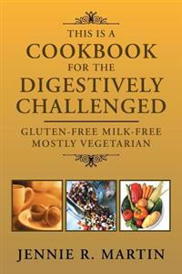 This Is a Cookbook for the Digestively Challenged