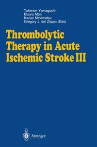 Thrombolytic Therapy in Acute Ischemic Stroke III