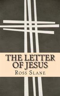 The Letter of Jesus: The Amazing History of the Epistle of Jesus Christ to Abgarus King of Edessa
