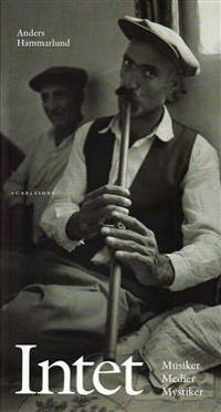 Intet - Musiker-Medier-Mystiker - Anders Hammarlund pdf epub