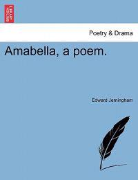 Amabella, a Poem.