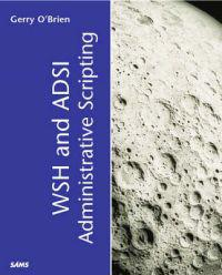 WSH and ADSI Administrative Scripting
