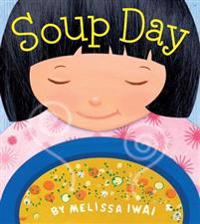Soup Day: A Picture Book