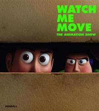 Watch Me Move: The Animation Show