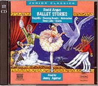 Ballet Stories: Cappelia, Giselle, Sleeping Beauty, the Nutcracker, Swann Lake