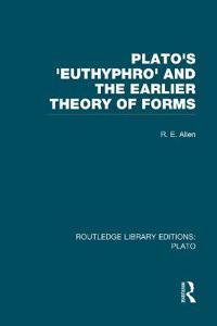 Plato's Euthyphro and the Earlier Theory of Forms