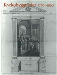 Kyrkobyggnader 1760-1860 : Del 2. Småland och Öland